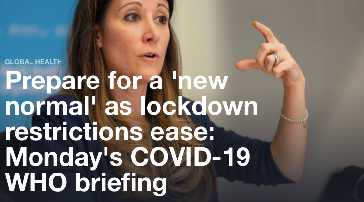Prepare for a 'new normal' as lockdown restrictions ease: Monday's COVID-19 WHO briefing