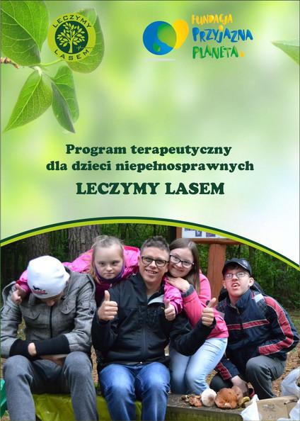"""Program """"Leczymy lasem"""" w pigułce"""
