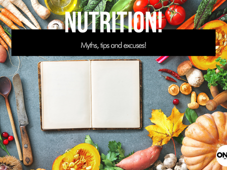 Nutrition; Myths, tips and excuses