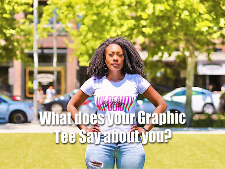 What does your Graphic Tee Shirt say about you?