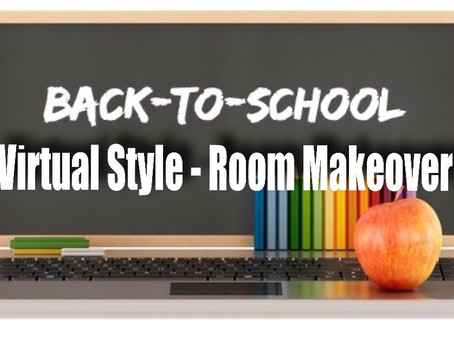 Back to School – Virtual Style- ROOM MAKEOVER