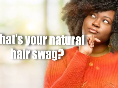 What's your natural hair SWAG?