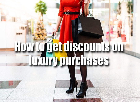 How to get discounts on luxury purchases