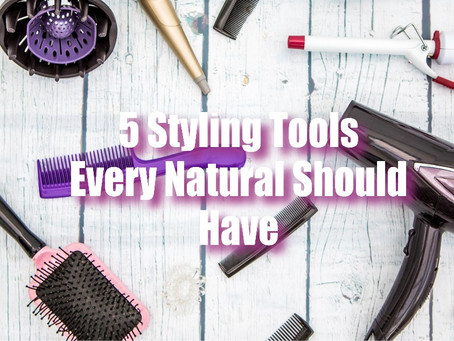 5 Styling Tools Every Natural Should Have