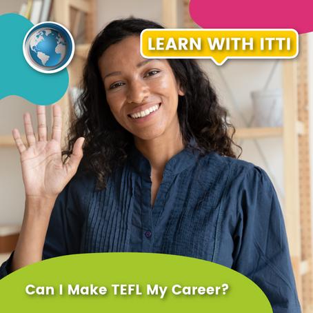 Can I Make TEFL My Career?