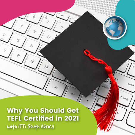 Why You Should Get TEFL Certified in 2021