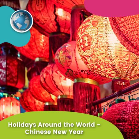 Holidays Around the World - Chinese New Year