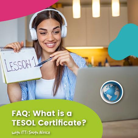 FAQ: What is a TESOL Certificate?
