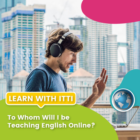 To Whom Will I be Teaching English Online?