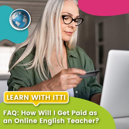 FAQ: How Will I Get Paid as an Online English Teacher?