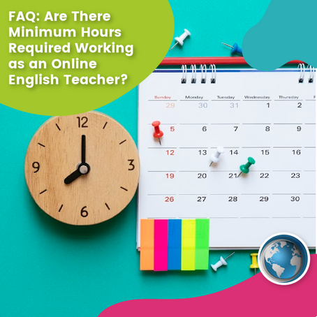 FAQ: Are There Minimum Hours Required Working as an Online English Teacher?