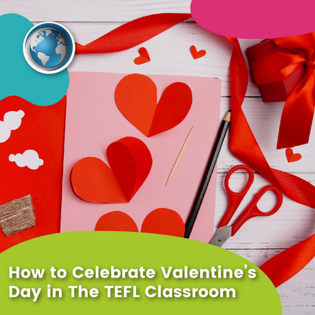 How to Celebrate Valentine's Day in The TEFL Classroom
