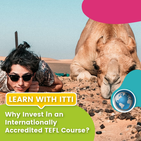 Why Invest in an Internationally Accredited TEFL Course?