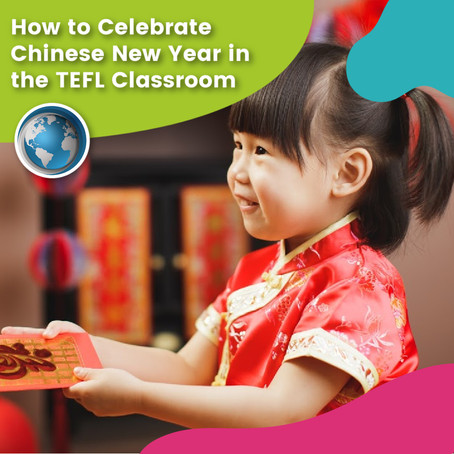 How to Celebrate Chinese New Year in the TEFL Classroom