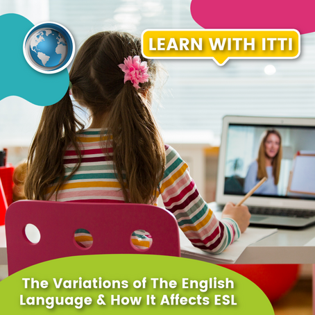 The Variations of The English Language & How It Affects ESL