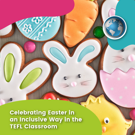Celebrating Easter in an Inclusive Way in the TEFL Classroom