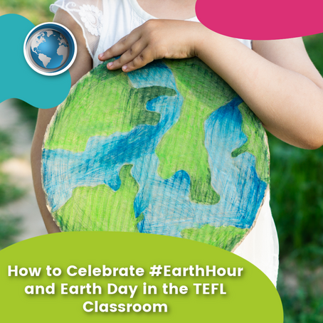 How to Celebrate #EarthHour and Earth Day in the TEFL Classroom