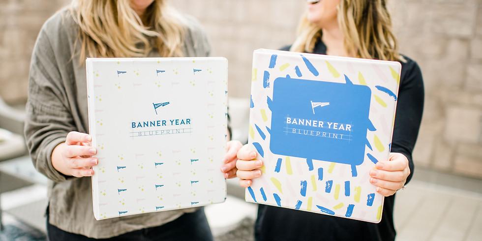 Banner Year Blueprint Online - July 9th