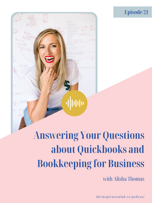Episode 21: Answering Your Questions about Quickbooks and Bookkeeping with Alisha Thomas