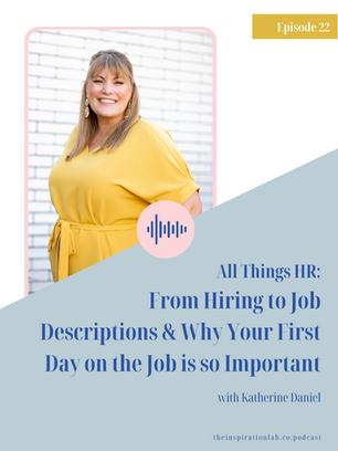 Episode 22: All Things HR: From Hiring to Job Descriptions and More with Katherine Daniel