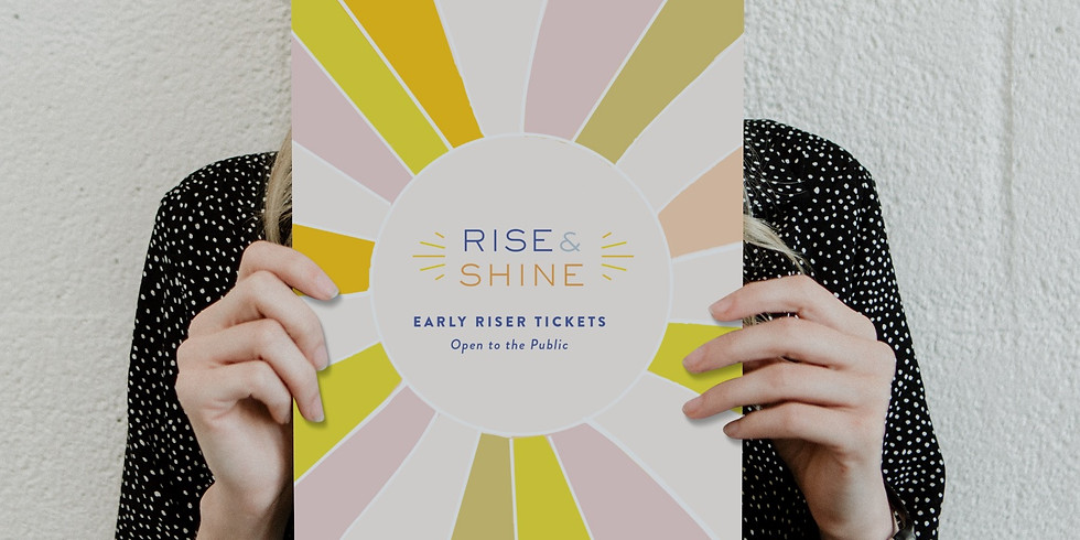 Rise & Shine Early Riser Ticket