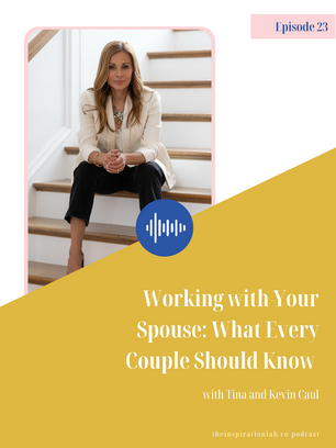 Episode 23: Working With Your Spouse: What Every Couple Should Know with Tina and Kevin Caul