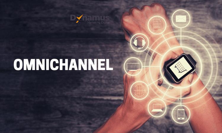 Estratégia OmniChannel-Dynamus Marketing