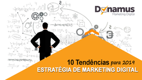10 Tendências para usar na sua Estratégia de Marketing Digital em 2019