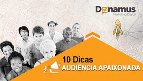 10 dicas para conquistar uma audiência apaixonada