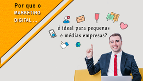 Porque o marketing Digital é ideal para pequenas e médias empresas?