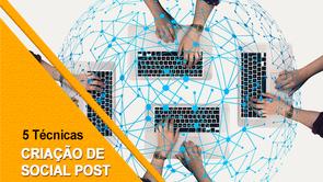5 técnicas fundamentais para escrever o seu social post