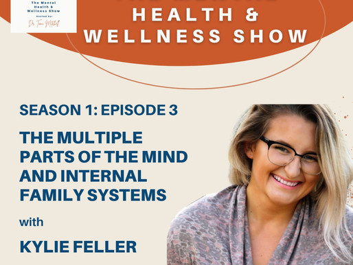 The Multiple Parts of The Mind and Internal Family Systems With Kylie Feller