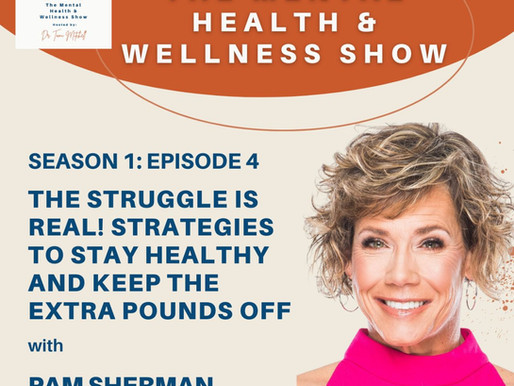 The Struggle is Real! Strategies To Stay Healthy and Keep The Extra Pounds off With Pam Sherman