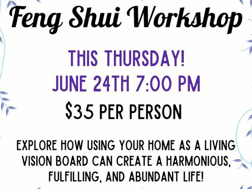 Fung Shui Workshop: 6/24 at 7pm - $35/pp