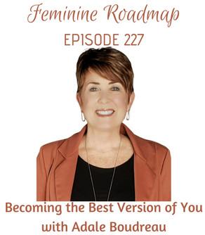 Gina Farrar Guest Podcast: Feminine Roadmap-Becoming Best Version of You