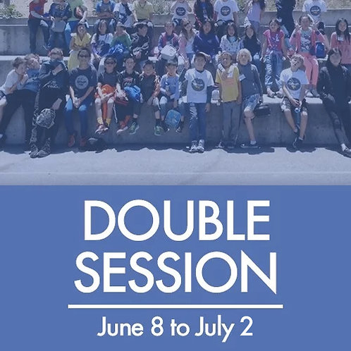 Double Session (6/8–7/2*)