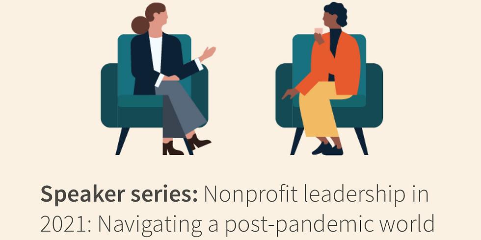 LinkedIn Speaker series: Nonprofit leadership in 2021: Navigating a post-pandemic world