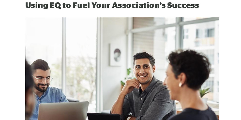 ASAE / Building an Emotionally Intelligent Culture: Using EQ to Fuel Your Association's Success