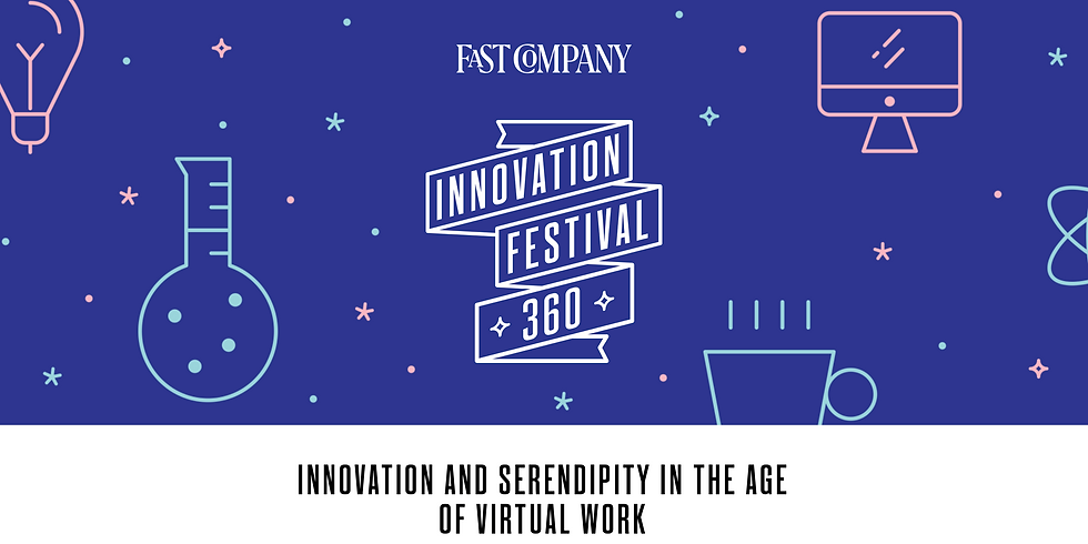 INNOVATION AND SERENDIPITY IN THE AGE OF VIRTUAL WORK