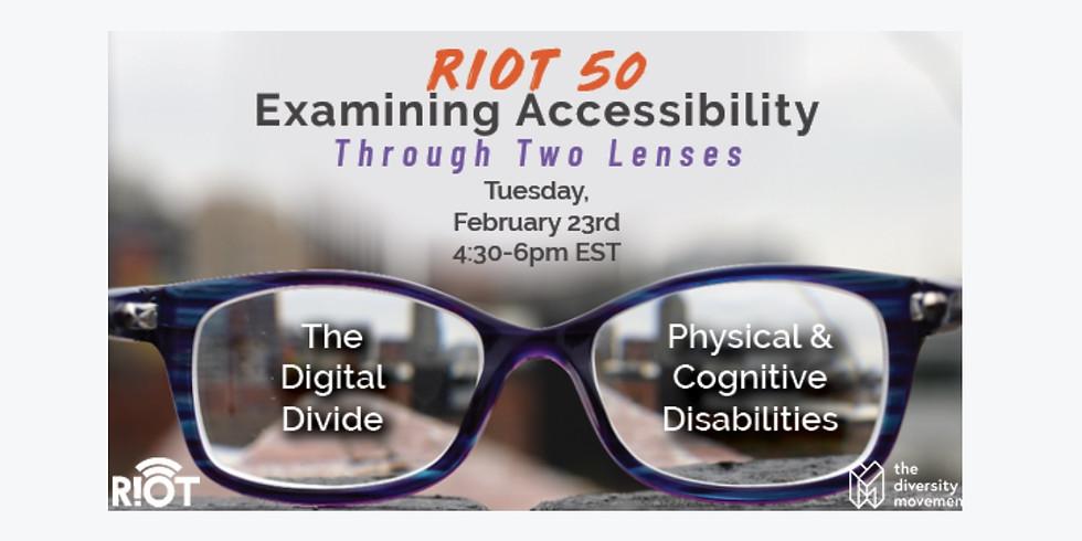RIoT 50 - Examining Accessibility Through Two Lenses