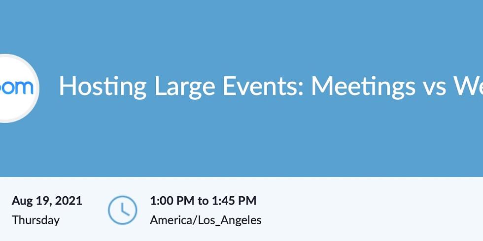 Zoom: Hosting Large Events: Meetings vs Webinars