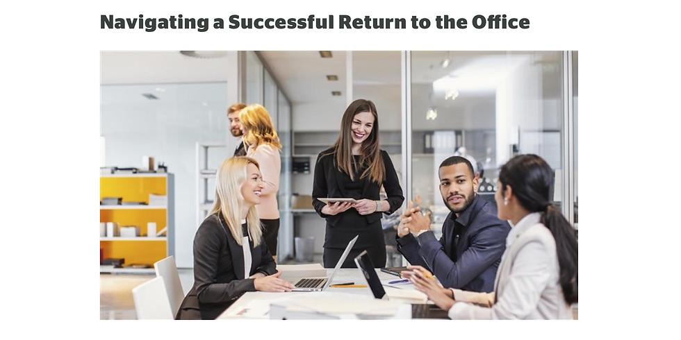 ASAE / Navigating a Successful Return to the Office ($0Memb/$30NonMemb Reg)