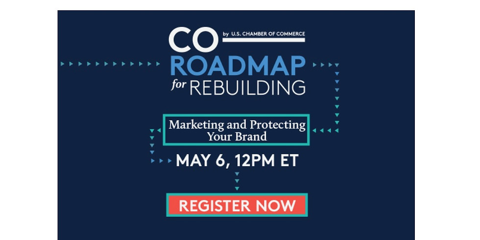 US Chamber / Roadmap for Rebuilding Series: Marketing and Protecting Your Brand