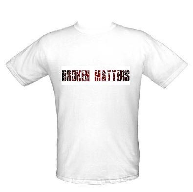 BROKEN MATTERS T-SHIRT