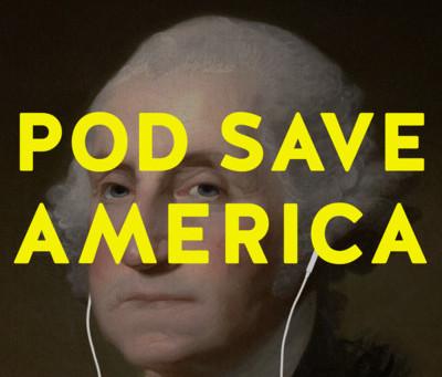 POD SAVES AMERICA