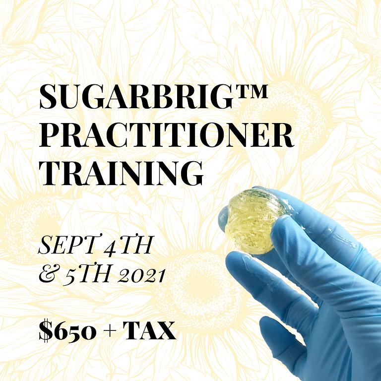 SugarBrig Practitioner Training SEPTEMBER (IN PERSON)
