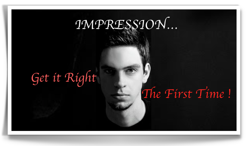 Impression - Get it Right, the First Time!