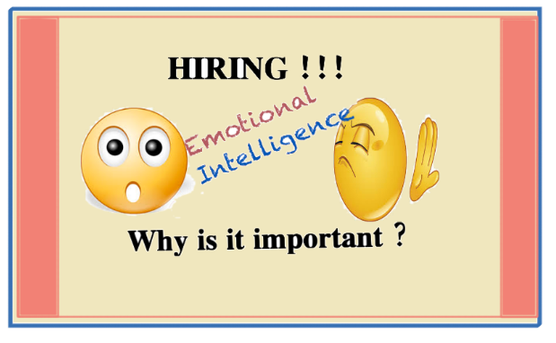Why should Emotional Intelligence be an integral part of your Hiring strategy?