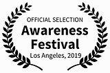 OFFICIAL SELECTION - Awareness Festival