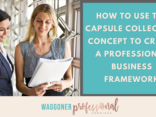 How to Use the Capsule Collection Concept to Create a Professional Business Framework